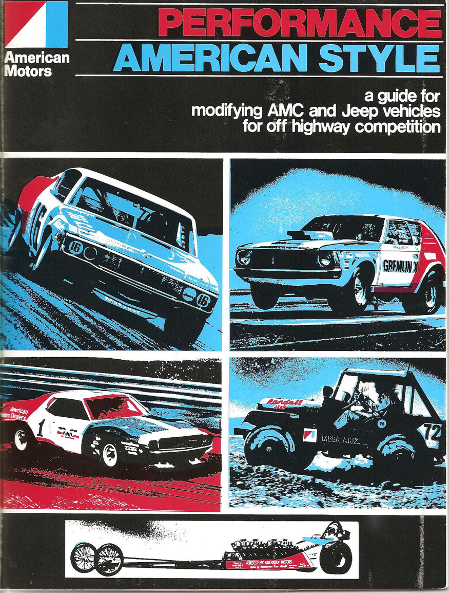American Motors Performance American Style a guide for modifying AMC and Jeep vehicles for off highway competition.